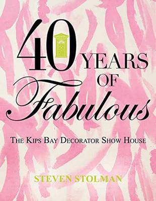Forty Years of Fabulous: The Kips Bay Decorator Show House