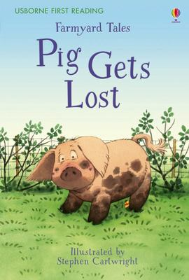 Pig Gets Lost (Usborne First Reading: Farmyard Tales)