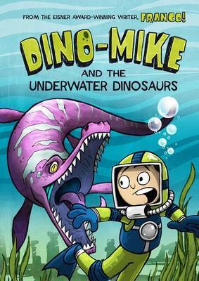 Dino-Mike and the Underwater Dinosaurs #1