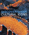 Discover China: Cultural Icons