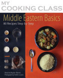Middle Eastern Basics: 80 Recipes Step-by-step
