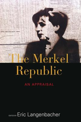 The Merkel Republic: An Appraisal