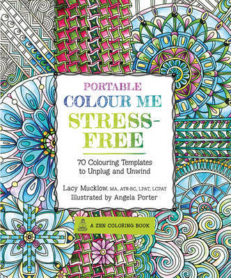 Portable Colour Me Stress-Free: 70 Colouring Templates to Unwind and Unplug