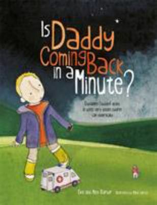Is Daddy Coming Back in a Minute?: Explaining (Sudden) Death in Words Very Young Children Can Understand