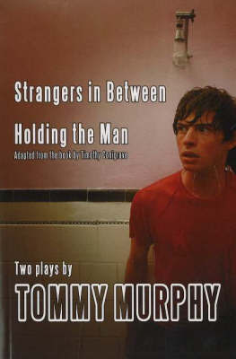 Strangers in Between: Holding the Man: Adaptation