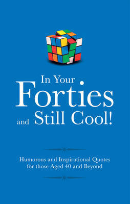 In Your Forties and Still Cool!