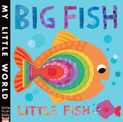 Big Fish, Little Fish: A Bubbly Book of Opposites