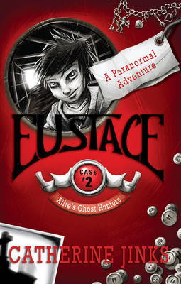 Eustace: Allie's Ghost Hunters #2