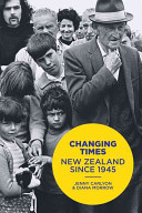 Changing Times : New Zealand Since 1945