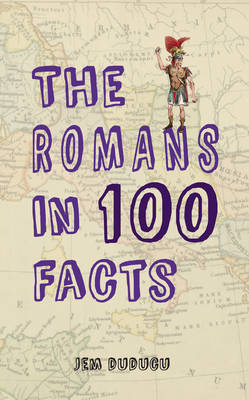 Romans In 100 Facts