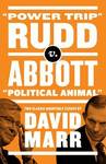 Rudd v. Abbott: Power Trip/Political Animal - Two Classic Quarterly Essays by David Marr