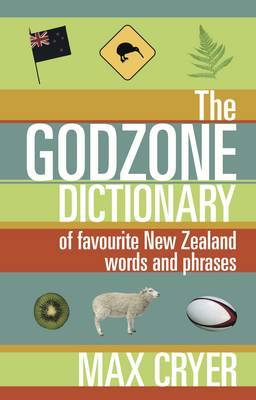 The Godzone Dictionary of Favourite NZ Words and Phrases