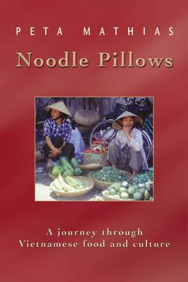 Noodle Pillows: A Journey Through Vietnamese Food and Culture