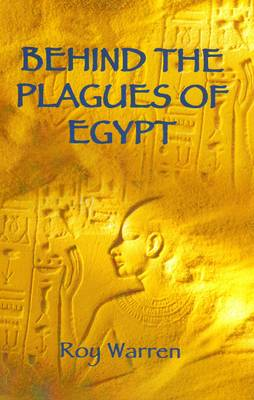 Behind the Plagues of Egypt