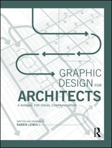 Graphic Design for Architects - A Manual for Visual Communication