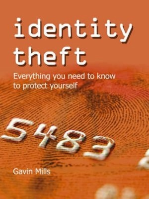 Identity Theft: Everything You Need to Know to Protect Yourself
