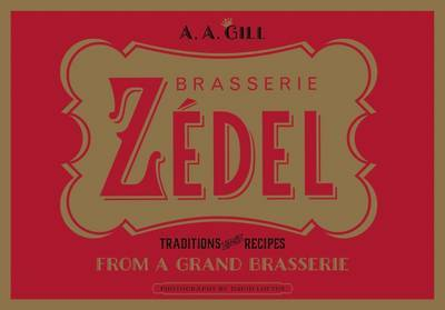 Brasserie Zedel: Traditions and Recipes from a Grand Brasserie