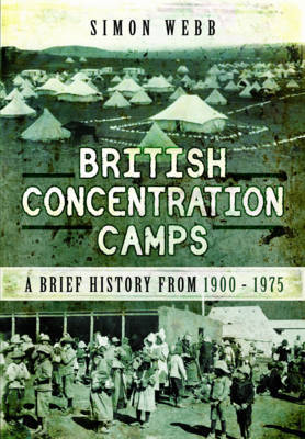 British Concentration Camps: A Brief History from 1900 - 1975