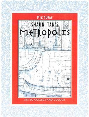 Shaun Tan's Metropolis (Art to Collect and Colour)