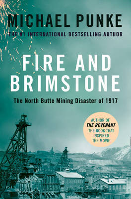 Fire and Brimstone: The North Butte Mining Distaster of 1917