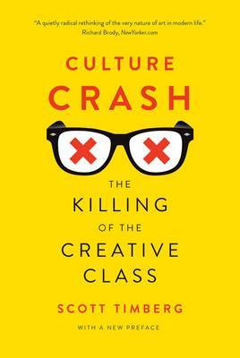 Culture Crash - The Killing of the Creative Class