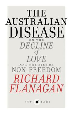 The Australian Disease on the Decline of Love and the Rise of Non-Freedom: Short Black 1