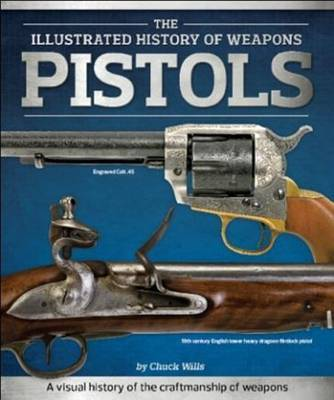 Pistols (The Illustrated History of Weapons)