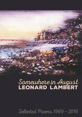 Somewhere in August: Selected Poems 1969-2016