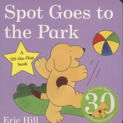 Spot Goes to the Park (Lift the Flap Board Book)