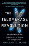 The Telomerase Revolution: The Breakthrough That Holds the Key to Slowing the Ageing Process