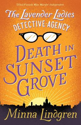 Lavender Ladies Detective Agency: Death in Sunset Grove