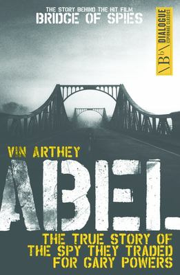 Abel: The True Story of the Spy They Traded for Gary Powers