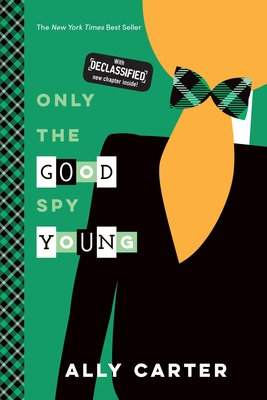 Only the Good Spy Young (Gallagher Girls #4)