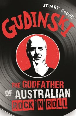 Gudinski - The Godfather of Australian Rock