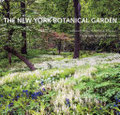 The New York Botanical Garden: Revised and Updated Edition