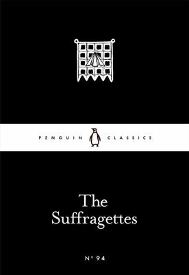 The Suffragettes : Little Black Classic