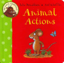 Animal Actions (My First Gruffalo)