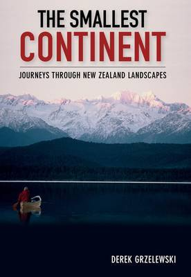 The Smallest Continent: Journeys Through New Zealand Landscapes