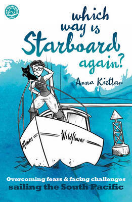 Which Way is Starboard Again?: Overcoming Fears & Facing Challenges Sailing the South Pacific