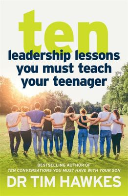 Ten Leadership Lessons Your Teenager Must Learn