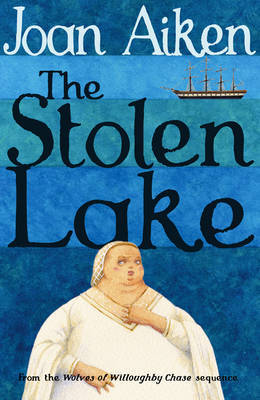 The Stolen Lake (The Wolves of Willoughby Chase #4)