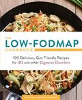 Low-FODMAP Cookbook: 100 Delicious, Gut-Friendly Recipes for IBS and Other Digestive Disorders