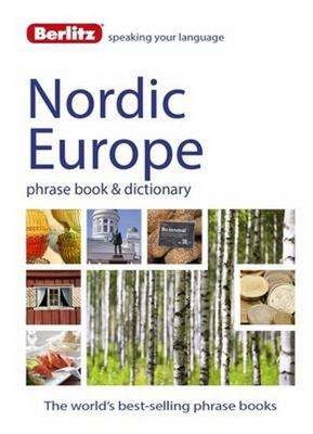 Berlitz Language: Nordic Europe Phrase Book  Dictionary: Norwegian, Swedish, Danish,  Finnish