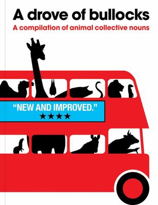 A Drove of Bullocks : A Compilation of Animal Collective Nouns