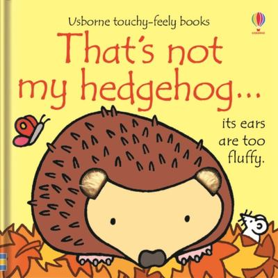 That's Not My Hedgehog (Usborne Touchy-Feely)