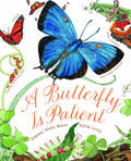 A Butterfly is Patient (PB)