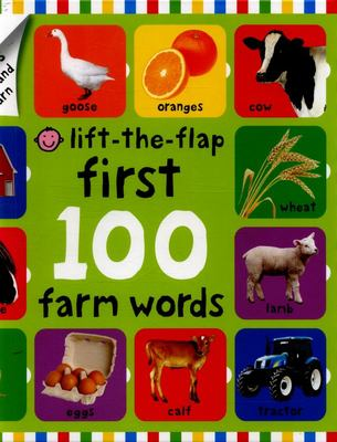 First 100 Farm Words (Lift-the-Flap)