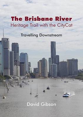 The Brisbane River, Heritage Trail with the Citycat