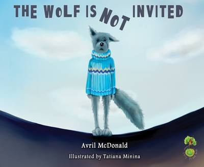 The Wolf is Not Invited: Helping Children with Self-Confidence (Feel Brave)