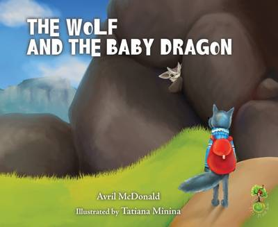 The Wolf and the Baby Dragon (Feel Brave)